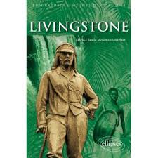 Livingstone, un explorateur, un scientifique ou un témoin de l'évangile