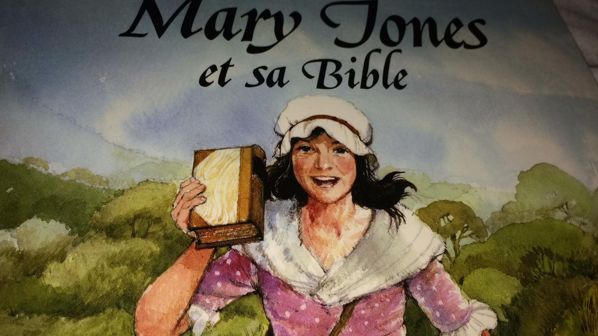 Mary Jones et sa Bible (pour les 4 à 7 ans)